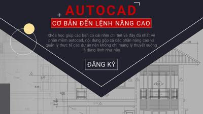 Chinh phục Autocad từ cơ bản đến lệnh nâng cao (thực tế & thực chiến)