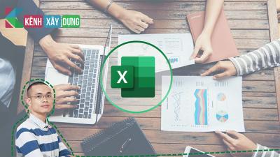 Excel xây dựng - Khóa học để bứt phá thần tốc