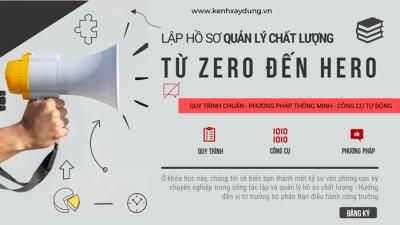 Lập hồ sơ quản lý chất lượng công trình - Từ Zero đến Hero
