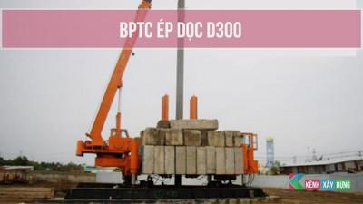 [BPTC] Biện pháp thi công ép cọc D300